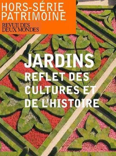 Revue des deux mondes ; jardins, reflet des cultures et de l'histoire