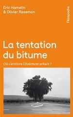Couverture de La Tentation Du Bitume - Ou S'Arretera L'Etalement Urbain ?