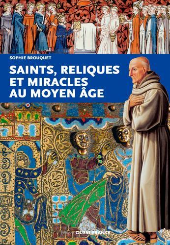 Saints, reliques et miracles au Moyen Âge