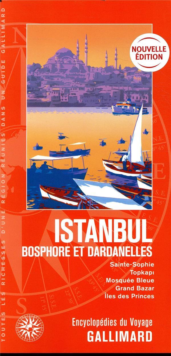 Istanbul ; Bosphore et Dardanelles ; Sainte-Sophie, Topkapi, Mosquée Bleue, Grand Bazar, Îles des Princes (édition 2019)