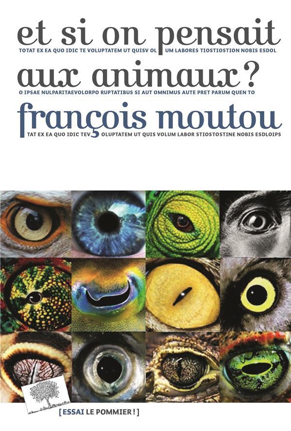 MOUTOU FRANCOIS - ET SI ON PENSAIT AUX ANIMAUX ?