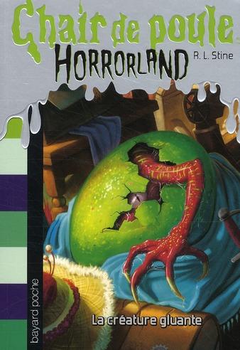 Chair de poule ; horrorland t.7 ; créature gluante