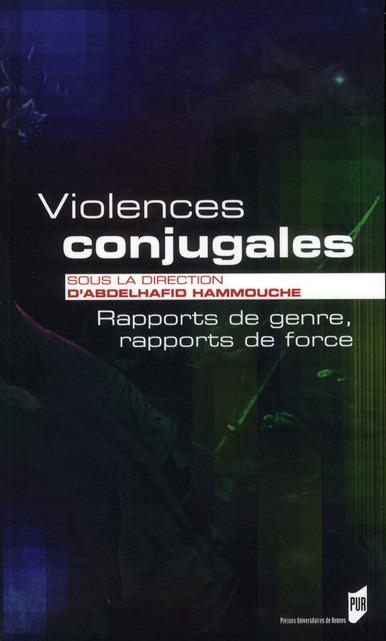 Violences Conjugales ; Rapports De Genre, Rapports De Force