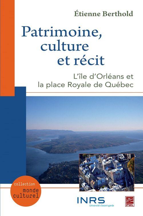Patrimoine, culture et recit: l' ile d'orleans et la place royale