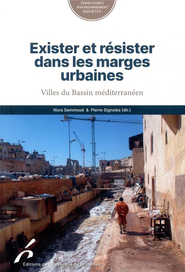 Exister et resister dans les marges urbaines. villes du bassin mediterraneen