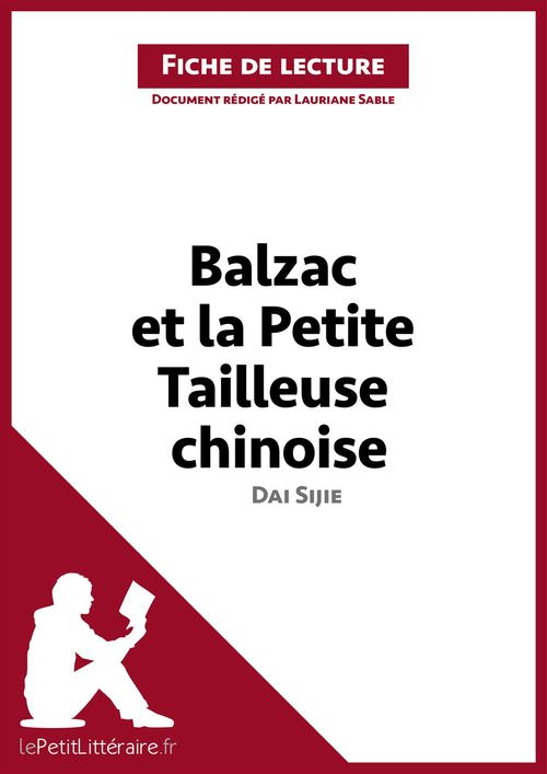 Balzac et la petite tailleuse chinoise, de Dai Sijie ; analyse complète de l'oeuvre et résumé