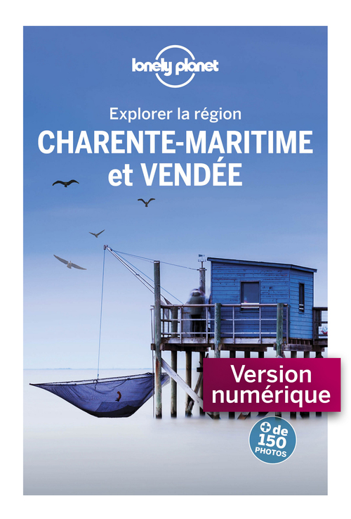 Explorer la région ; Vendée et Charente-Maritime (3e édition)