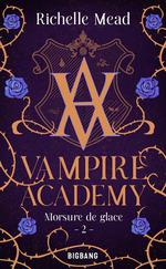 Vente Livre Numérique : Vampire academy T.2 ; morsure de glace  - Richelle Mead