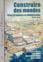Vente Livre Numérique : Construire des mondes  - Olivier Raveux - Paul Aubert - Gérard Chastagnaret