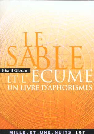Le Sable Et L'Ecume ; Un Livre D'Aphorismes