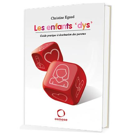 Les enfants 'dys' ; guide pratique à destination des parents