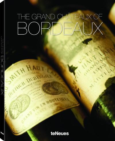 Bordelais légendaire ; les châteaux et les vins