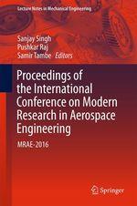 Proceedings of the International Conference on Modern Research in Aerospace Engineering  - Sanjay Singh - Pushkar Raj - Samir Tambe