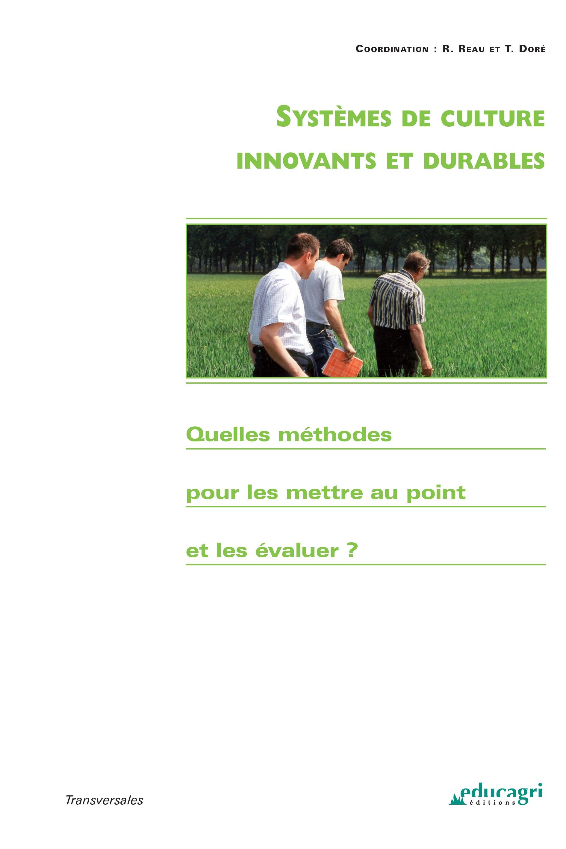 Systèmes de culture innovants et durables ; quelle méthode pour les mettre au point et les évaluer ?