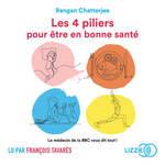 Vente AudioBook : Les 4 piliers pour être en bonne santé  - Rangan CHATTERJEE