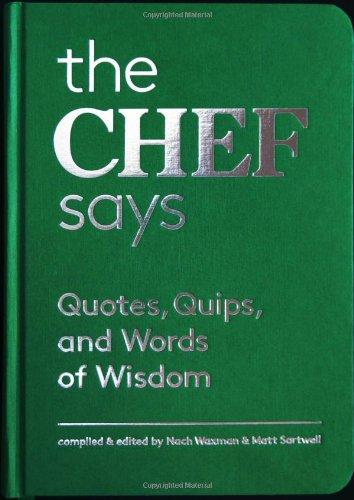 The chef says - quotes, quips and words of wisdom