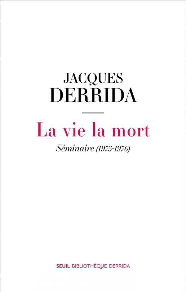 La vie la mort ; séminaire (1975-1976)