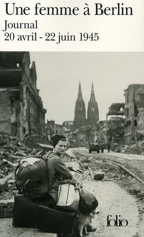 Une femme à Berlin ; journal 20 avril-22 juin 1945