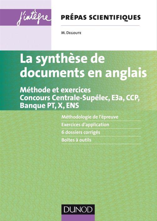La synthèse de documents en anglais ; méthode et exercices ; concours Centrale-supélec, e3a, X et ENS