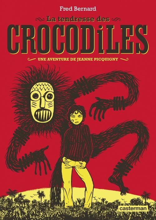 Les aventures de Jeanne Picquigny - La tendresse des crocodiles
