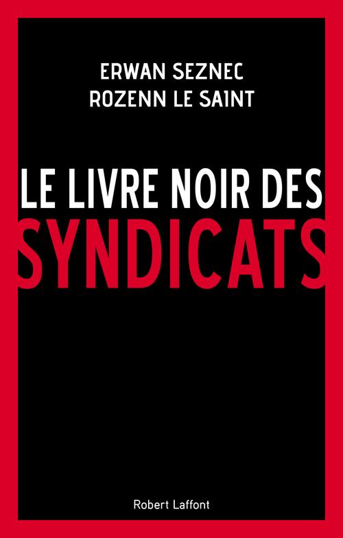 Vente Livre Numérique : Le Livre noir des syndicats  - Erwan Seznec  - Rozenn LE SAINT