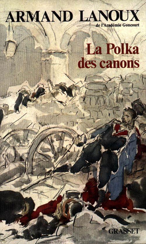 La polka des canons  - Armand Lanoux