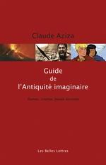 Guide de l'antiquité imaginaire  - Claude AZIZA