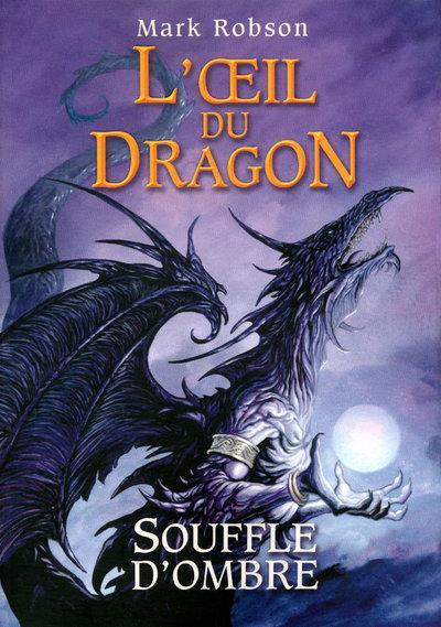 l'oeil du dragon t.2 ; Souffle d'Ombre