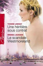 Vente Livre Numérique : Une héritière sous contrat - Le scandale Westmoreland (Harlequin Passions)  - Brenda Jackson - Yvonne Lindsay