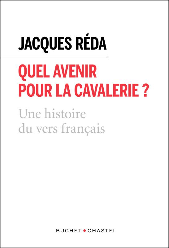 Quel avenir pour la cavalerie ? ; une histoire du vers français