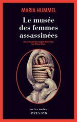 Le musée des femmes assassinées  - Maria Hummel