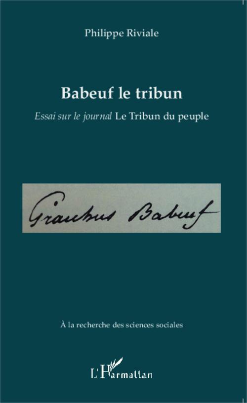Babeuf le tribun ; essai sur le journal le Tribun du peuple