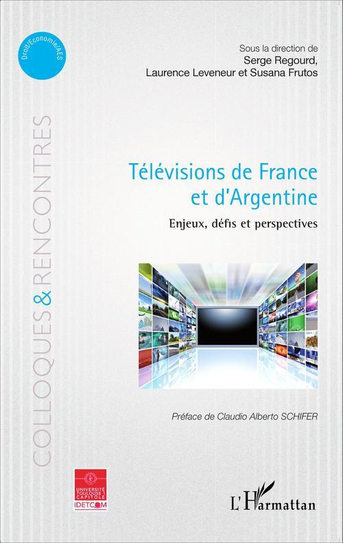 Télévisions de France et d'Argentine ; enjeux, défis et perspectives