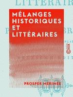 Vente Livre Numérique : Mélanges historiques et littéraires  - Prosper Mérimée