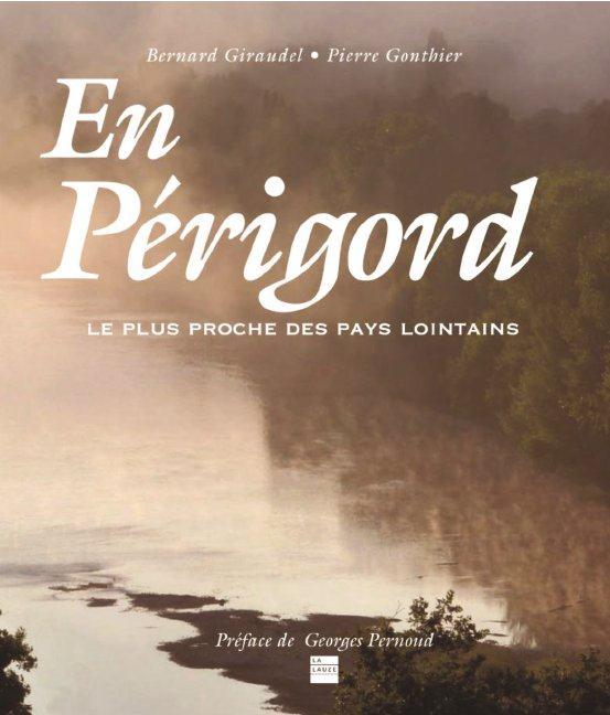En Périgord, le plus proche des pays lointains