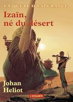 Vente Livre Numérique : La quête d'esperance t.1 ; Izaïn, né du désert  - Johan Heliot