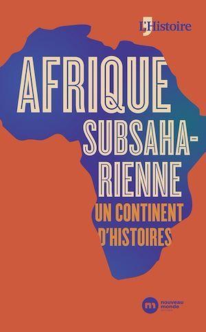 Afrique noire, un continent d'histoires