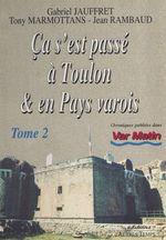 Ça s'est passé à Toulon et en pays varois (2)  - Jean Rambaud - Tony Marmottans - Jauffret/Marmottans - Gabriel Jauffret