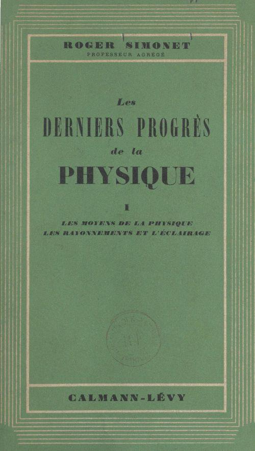 Les derniers progrès de la physique (1)
