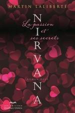 Vente Livre Numérique : Nirvana ; la passion et ses secrets  - Martin Laliberté