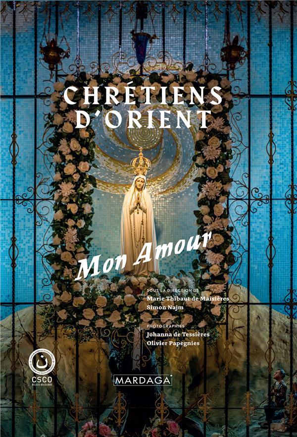 CHRETIENS D'ORIENT, MON AMOUR