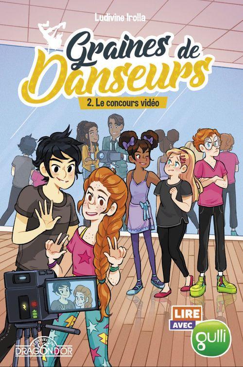 Lire avec Gulli - Graines de danseurs - Tome 2 - Le Concours vidéo