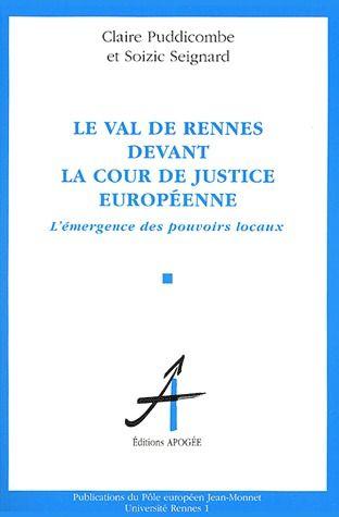 Le Val de Rennes devant la cour de justice européenne ; l'émergence des pouvoirs locaux