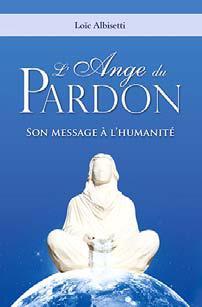 L'ange du pardon ; son message à l'humanité