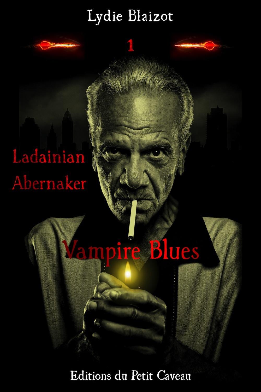 Ladainian Abernaker t.1 ; vampire blues