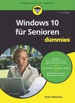 Windows 10 für Senioren für Dummies  - Peter WEVERKA