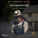 Vente AudioBook : B. J. Harrison Reads The Unexpected  - Jack London