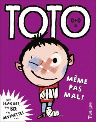 Toto le super-zéro ! T.9 ; même pas mal !