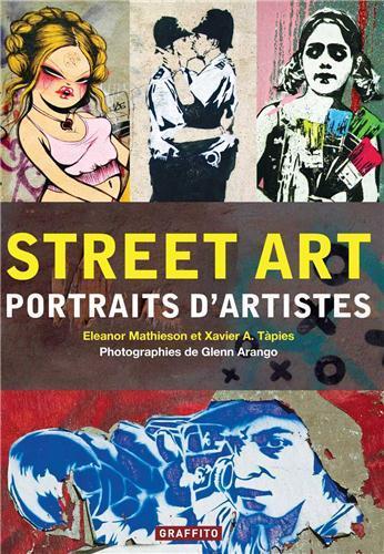 Street art ; portraits d'artistes
