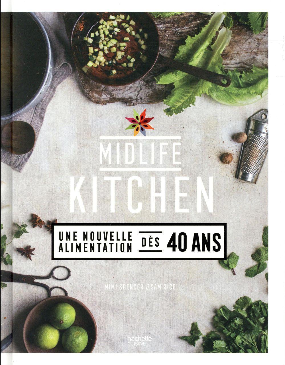 Midlife kitchen ; une nouvelle alimentation dès 40 ans